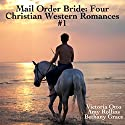 Mail Order Bride: Four Christian Western Romances, Book 1 Audiobook by Victoria Otto, Amy Rollins Narrated by Joe Smith