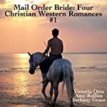 Mail Order Bride: Four Christian Western Romances, Book 1 | Victoria Otto,Amy Rollins