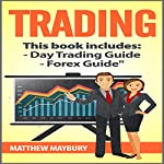 A Beginner's Guide to Day Trading - A Beginner's Guide to Forex | Matthew Maybury