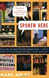 Spoken Here: Travels Among Threatened Languages (0618565833) by Mark Abley