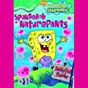 SpongeBob Square Pants Nature Pants, Book 7 Audiobook by Steven Banks Narrated by Mr. Lawrence