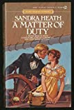 A Matter of Duty (Signet) (0451153359) by Heath, Sandra