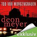 Tod vor Morgengrauen (       ungekürzt) von Deon Meyer Gesprochen von: Sven Philipp
