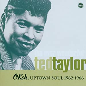 Ted Taylor - Ever Wonderful: Okeh Uptown Soul 1962-1966