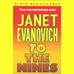 To the Nines (       ABRIDGED) by Janet Evanovich Narrated by Lorelei King