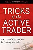 img - for Tricks of the Active Trader: An Insider's Techniques for Getting the Edge by Weintraub, Neal 1st edition (2006) Hardcover book / textbook / text book