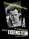 Immoral Memories: An Autobiography (0720615577) by Eisenstein, Sergei