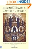 Cosmos, Chaos, and the World to Come, 2nd Edition