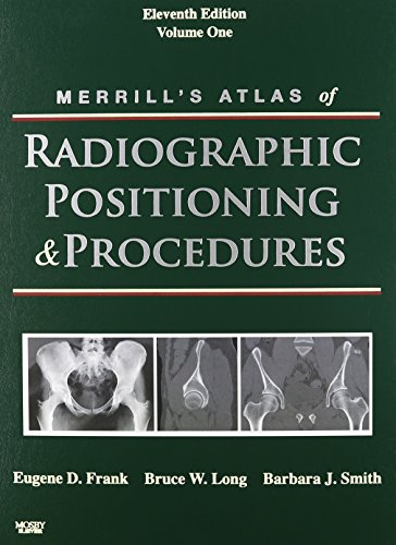 Merrill's Atlas of Radiographic Positioning and Procedures - Text and E-Book Package: 3-Volume Set, 11e