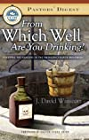 From Which Well Are You Drinking? Exposing the Dangers in the Emerging Church Movement
