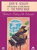 John W. Schaum Piano Course: C -- The Purple Book (Leading to Mastery of the Instrument)