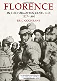 Florence in the Forgotten Centuries: 1527-1800