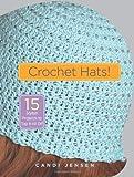 Crochet Hats! (1580176321) by Jensen, Candi