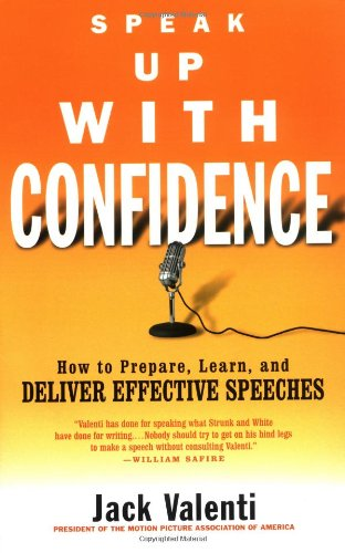 Speak Up with Confidence: How to Prepare, Learn, and Deliver Effective Speeches (Jack Valenti compare prices)