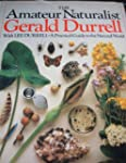 The Amateur Naturalist: A Practical G...