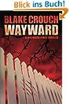Wayward (The Wayward Pines Trilogy, B...