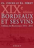 Bordeaux et ses vins 19e édition 1814-2014