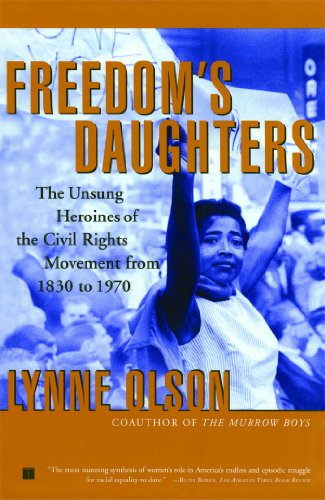 freedoms-daughters-the-unsung-heroines-of-the-civil-rights-movement-from-1830-to-1970