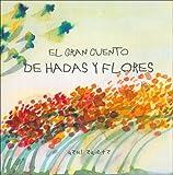El Gran Cuento de Hadas y Flores (Spanish Edition)