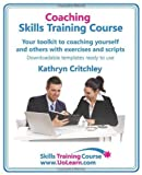 img - for Coaching Skills Training Course. Business and life coaching techniques for improving performance using NLP and goal setting. Your toolkit to coaching yourself and others, with exercises and scripts. by Critchley, Kathryn (2009) Paperback book / textbook / text book