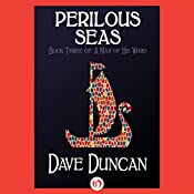 Perilous Seas: A Man of His Word, Book 3 | Dave Duncan