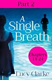 A Single Breath: Part 2 (Chapters 14-24)