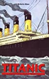 La Historia del Titanic/ The Titanic Story: Contada Para Ninos / Told For Children (Spanish Edition)