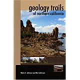 Geology Trails Of Northern California ~ Robin C. Johnson