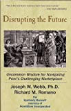 Disrupting the Future Uncommon Wisdom for Navigating Prints Challenging Marketplace