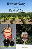 img - for Winemaking for the Rest of Us book / textbook / text book