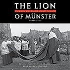 The Lion of Münster: The Bishop Who Roared Against the Nazis Hörbuch von Fr. Daniel Utrecht Gesprochen von: Kevin F. Spalding