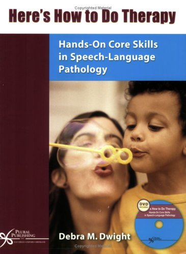 Here's How to Do Therapy: Hands-On Core Skills in Speech...