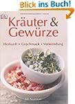 Kr�uter & Gew�rze: Herkunft, Geschmac...