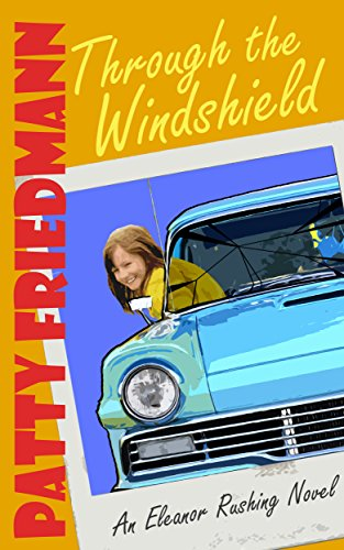 Through The Windshield: An Extremely Controversial Dark Comedy (The Eleanor Rushing Series Book 1) PDF