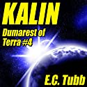 Kalin: Dumarest of Terra, Book 4 (       UNABRIDGED) by E. C. Tubb Narrated by Rish Outfield