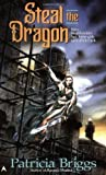 Steal the Dragon (Sianim, No. 2) (0441002730) by Briggs, Patricia