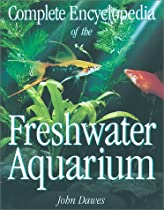 Complete Encyclopedia of the Freshwater Aquarium