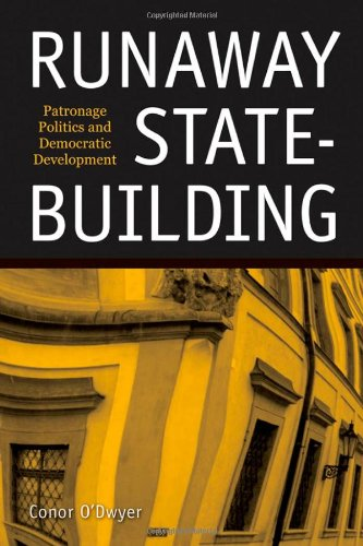Runaway State-Building: Patronage Politics and Democratic...