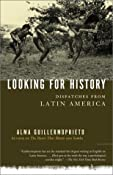 Amazon.com: Looking for History: Dispatches from Latin America (9780375725821): Alma Guillermoprieto: Books