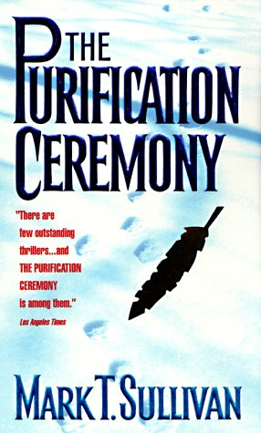 The Purification Ceremony, Mark T. Sullivan