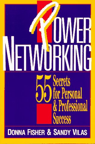 Power Networking: 55 Secrets for Personal & Professional Success, DONNA FISHER