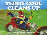 Teddy Cool Cleans Up