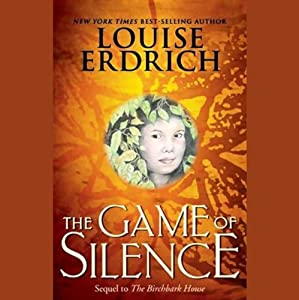 The Game of Silence | [Louise Erdrich]