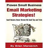 Proven Small Business Email Marketing Strategies! ~ Brian Maroevich