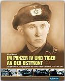Im Panzer IV und Tiger an der Ostfront: Das persoenliche Kriegstagebuch des Alfred Rubbel Dezember 1939 - Mai 1945