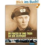 Im Panzer IV und Tiger an der Ostfront: Das persönliche Kriegstagebuch des Alfred Rubbel Dezember 1939 - Mai 1945...