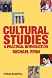 Cultural Studies: A Practical Introduction