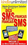 DICO SMS-FRAN�AIS FRAN�AIS-SMS: INCLUS LE DICO INEDIT DES SMILEYS