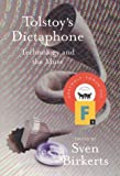 Tolstoys Dictaphone: Technology and the Muse (Graywolf Forum)