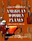 img - for A Guide to the Makers of American Wooden Planes book / textbook / text book